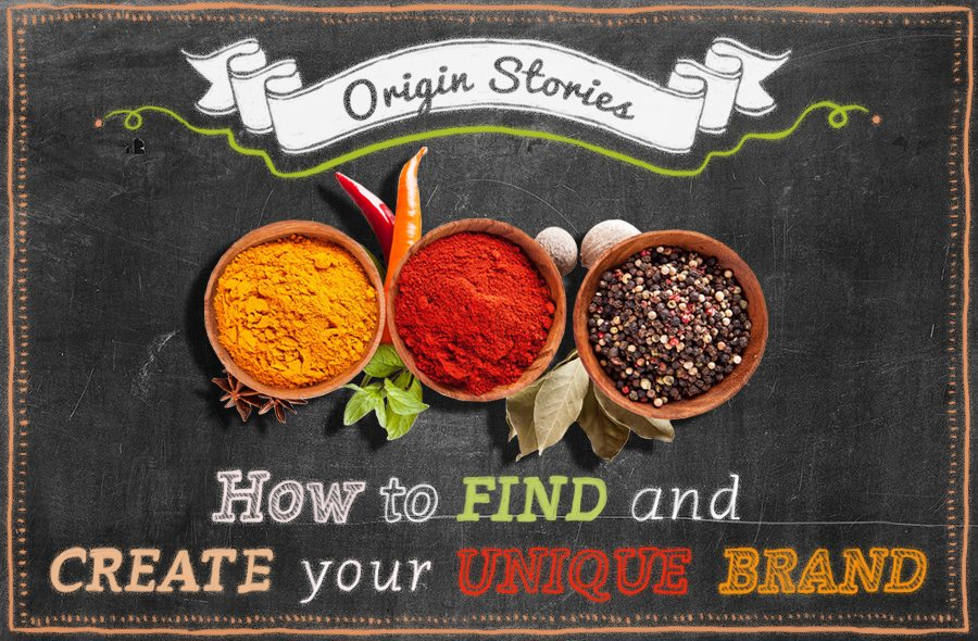 Origin Stories: The Ingredients for Your Unique Brand Recipe